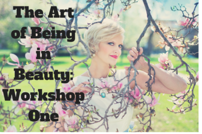 The Art of Being in Beauty: Workshop One